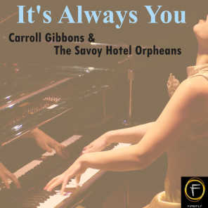 Carroll Gibbons &The Savoy Hotel Orpheans