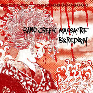 Boredom/Sand creek massacre