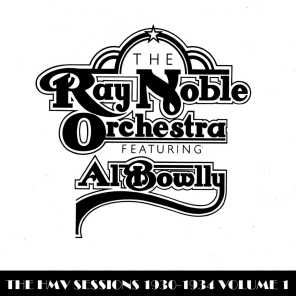 Al Bowlly With Ray Noble & His Orchestra