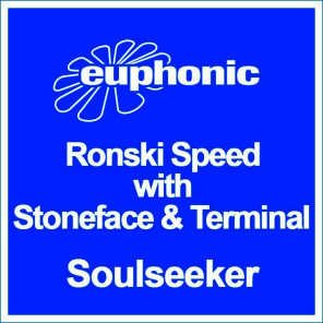 Ronski Speed with Stoneface & Terminal