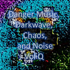 Zarqnon the Embarrassed, Underlig, Totteridge Rodeo Ostentatious Luta Lord, Industrial Music Factory, The Great Infusion and xaos musiqi