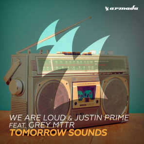 We Are Loud & Justin Prime feat. Grey MTTR