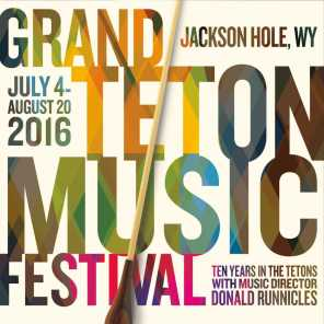 Grand Teton Music Festival Orchestra, Tamara Wilson, Elizabeth Bishop, Dimitri Pittas, Nathan Berg, National Collegiate Chorale of Scotland, Christopher Bell & Donald Runnicles
