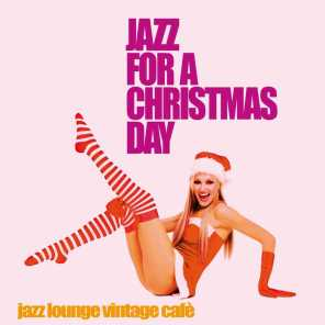 Jazz for a Christmas Day (Jazz Lounge Vintage Cafè)