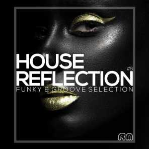 House Reflection - Funky & Groove Selection #6
