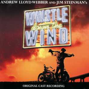 "Andrew Lloyd Webber & ""Whistle Down the Wind"" Original Stage Cast"