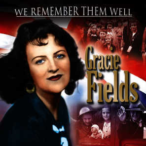 Gracie Fields: The Perfect Collection. Cherished 30's and 40's Hits from the Inimitable Lancashire Lassie