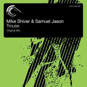 Mike Shiver and Samuel Jason