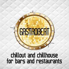 Gastrobeat: Chillout and Chillhouse for Bars and Restaurants