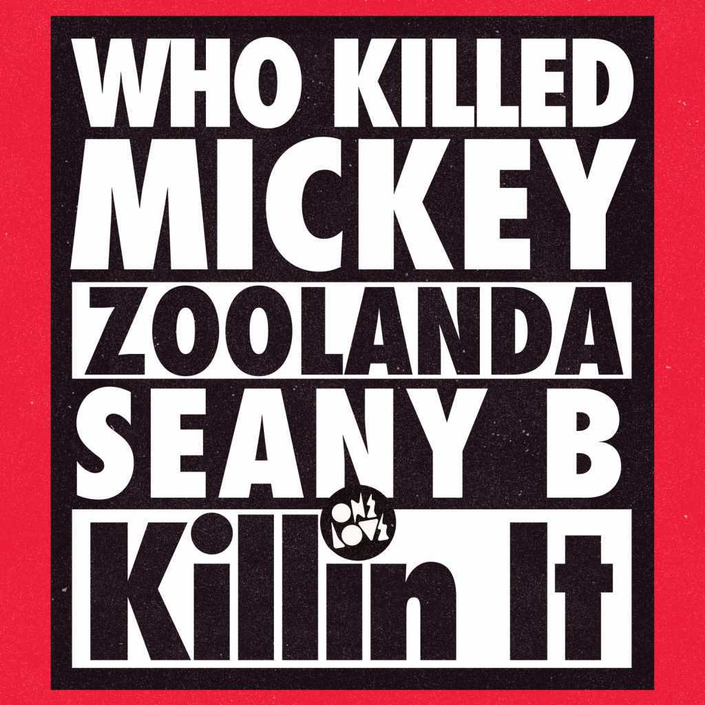 Who Killed Mickey, Zoolanda & Seany B