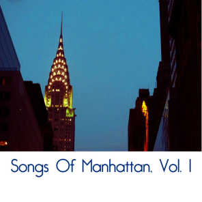 Songs of Manhattan, Vol. 1
