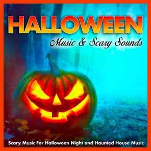 Halloween Music, Scary Sounds, Scary Halloween Music & Halloween Music, Scary Sounds, Scary Halloween Music, Halloween Sounds