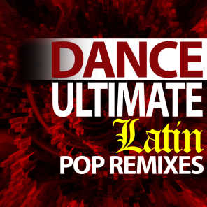Ultimate Dance Remixes - Whenever, Wherever (DJ ReMixed