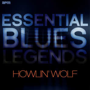 Essential Blues Legends - Howlin' Wolf