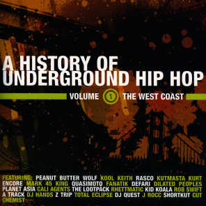 A History Of Underground Hip Hop Vol 1 The West Coast