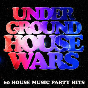 Underground House Wars: 60 House Music Party Hits