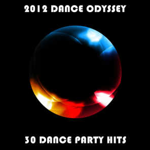 2012 Dance Odyssey: 30 Dance Party Hits