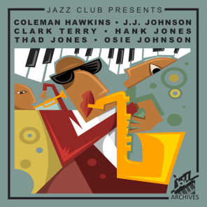 Coleman Hawkins, J.J. Johnson, Clark Terry, Hank Jones, Thad Jones and Osie Johnson
