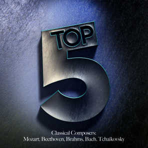 Top 5 Classical Composers: Mozart, Beethoven, Brahms, Bach, Tchaikovsky