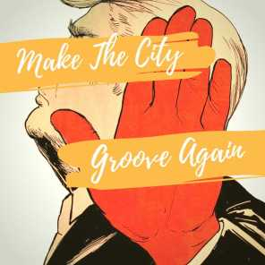 Make the City Groove Again