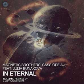 Magnetic Brothers, Cassiopeia - In Eternal (feat  Julia