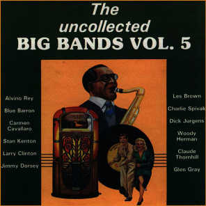 The Uncollected Big Bands (Vol 5)