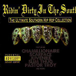 Ridin' Dirty In The South - The Ultimate Southern Hip Hop Collection