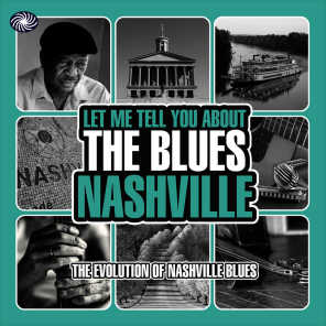 Let Me Tell You About the Blues: Nashville