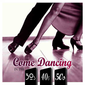 Come Dancing: Strictly 30's, 40's and 50's