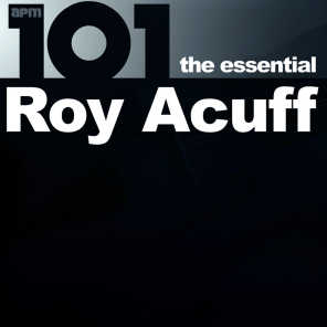 101 - The Essential Roy Acuff