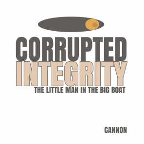 Corrupted Integrity: The Little Man in the Big Boat