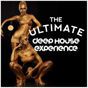 The Ultimate Deep House Experience