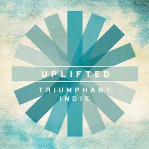Uplifted - Triumphant Indie