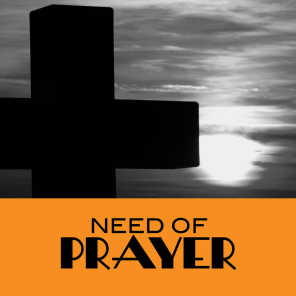 Need of Prayer