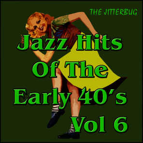 Jazz Hits of The Early 40's Vol 6