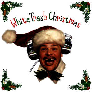 White Trash Christmas.The Hillbilly Southern Players Leroy The Redneck Reindeer