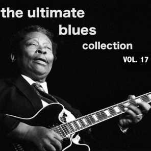 The Ultimate Blues Collection, Vol. 17