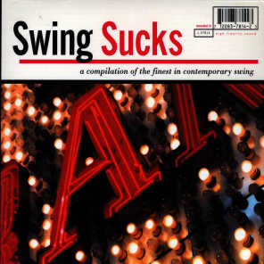Swing Sucks: A Compilation of the Finest in Contemporary Swing