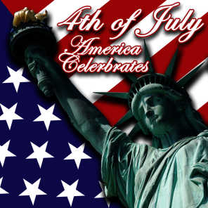 The 4th of July - America Celebrates!