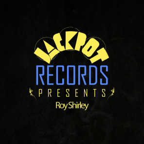 Jackpot Presents Roy Shirley