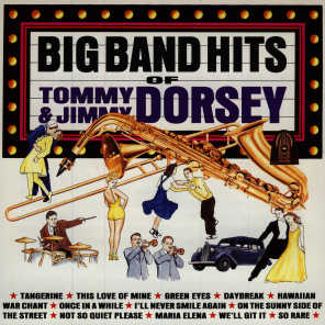 Big Band Hits of Tommy and Jimmy Dorsey