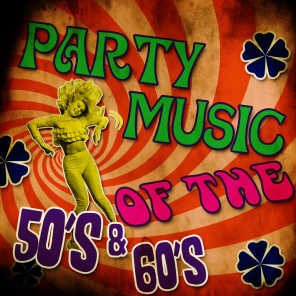 Party Music of the 50's & 60's
