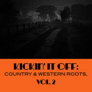 Kickin' It Off: Country & Western Roots, Vol. 2