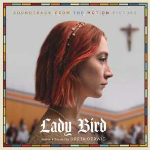 Lady Bird - Soundtrack from the Motion Picture