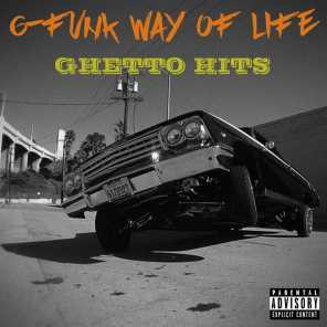 G-Funk Way of Life: Ghetto Hits