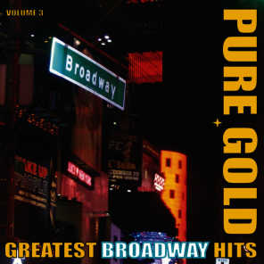 Pure Gold - Greatest Broadway Hits, Vol. 3