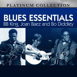 Blues Essentials: B.B. King, Joan Baez and Bo Diddley