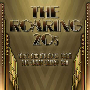 The Roaring Twenties - Songs & Melodies from the Great Gatsby Era