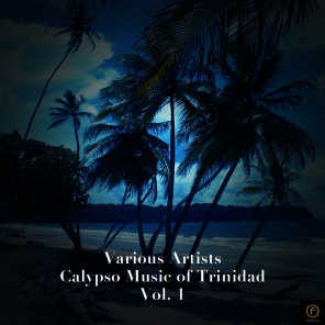Calypso Music of Trinidad Vol. 1