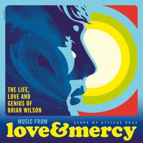 Love & Mercy – The Life, Love And Genius Of Brian Wilson (Original Motion Picture Soundtrack)